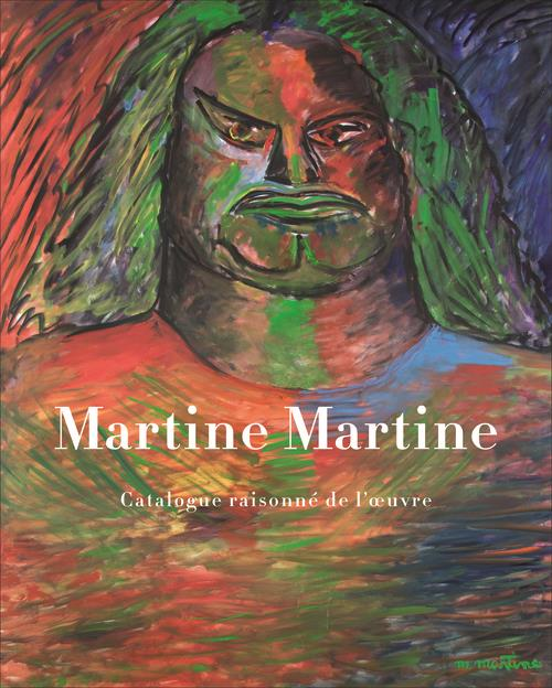Martine Martine ; catalogue raisonné
