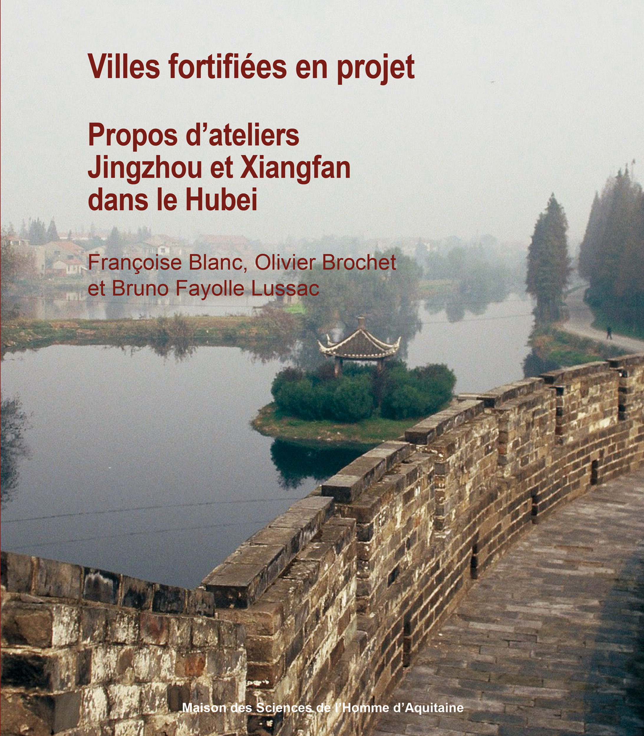 Villes fortifiees en projet. propos d'ateliers jingzhou et xiangfan