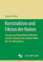 Konstruktion und Fiktion der Nation  - Juliane Fiedler