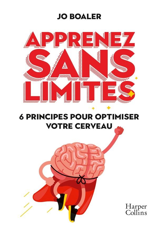 Apprenez sans limites ; 6 principes pour optimiser votre cerveau