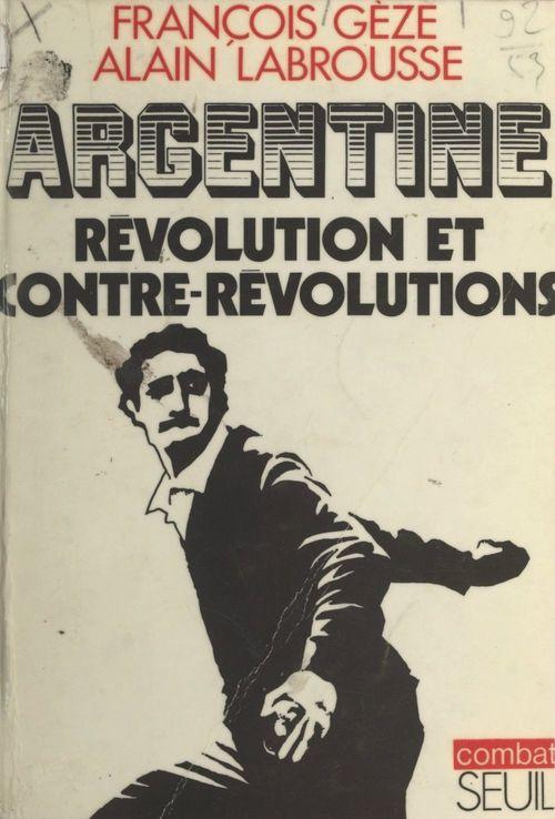 Argentine : révolution et contre-révolutions