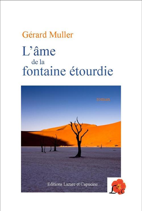 L'âme de la fontaine étourdie  - Gérard Müller
