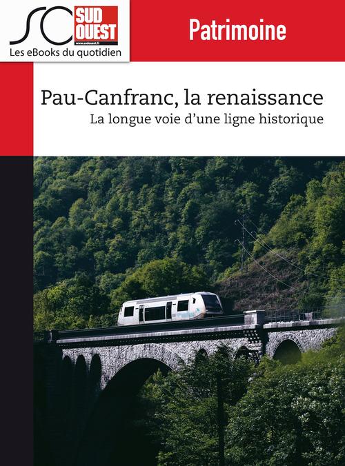 Pau-Canfranc, la renaissance