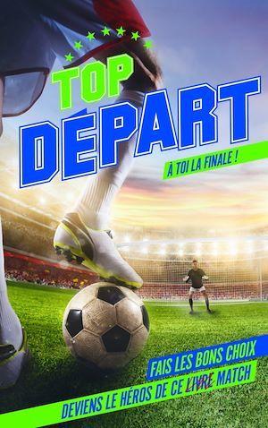 Vente EBooks : Top Départ - Tome 1 - À toi la finale  - Bertrand Puard