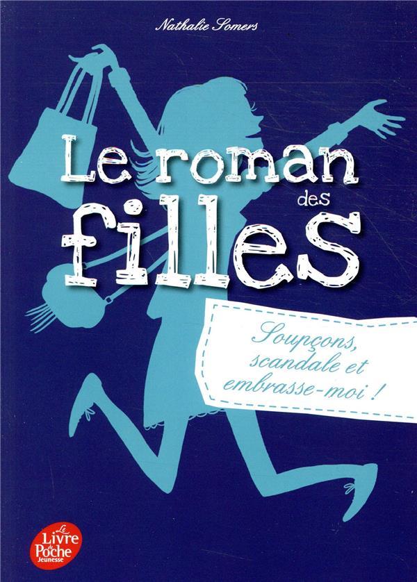 Le roman des filles T.5 ; soupcons, scandale et embrasse-moi !