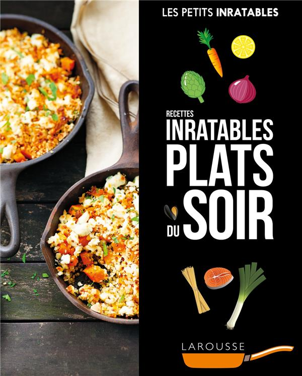 Les petits inratables ; recettes inratables plats du soir