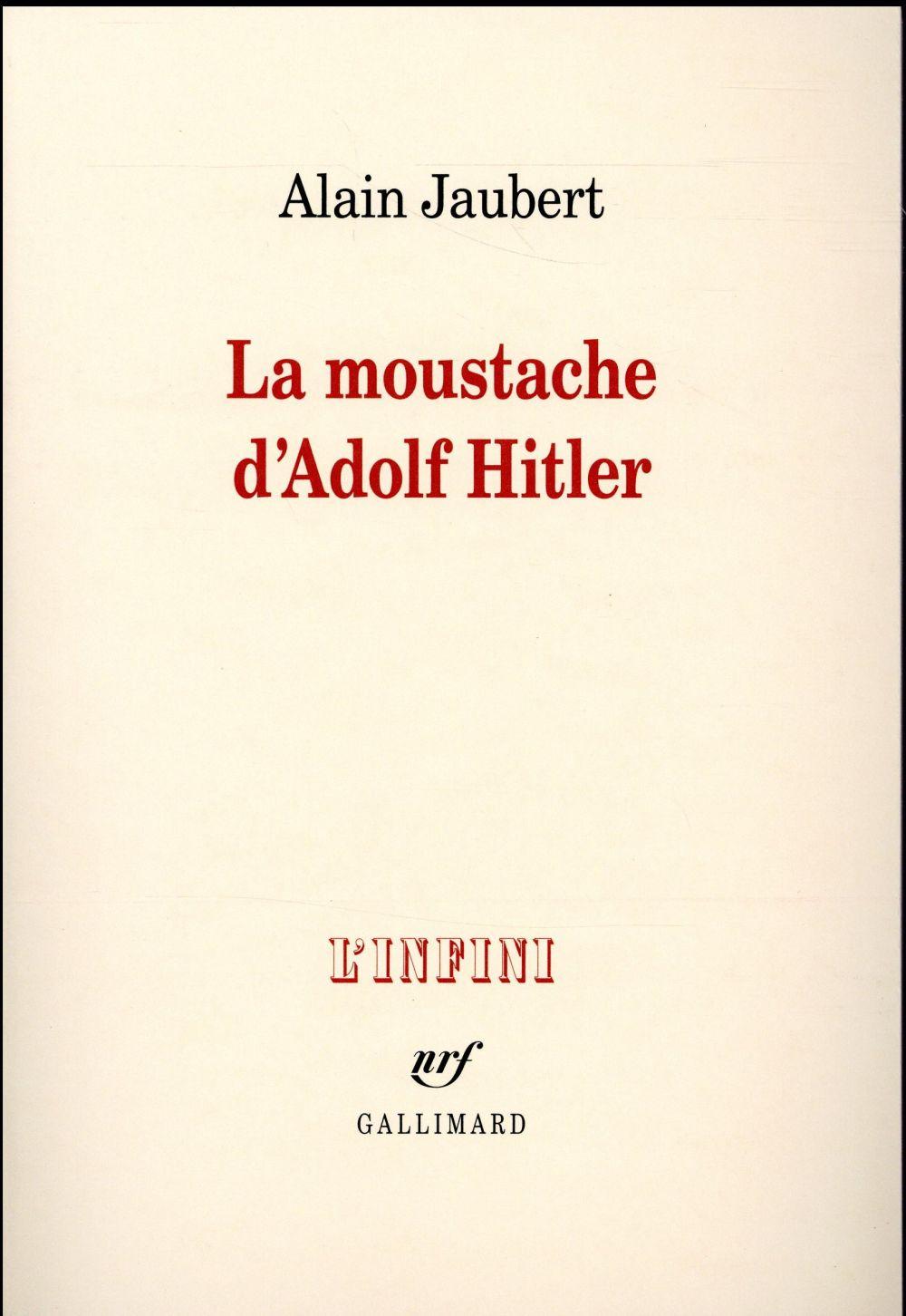 LA MOUSTACHE D-ADOLF HITLER ET AUTRES ESSAIS