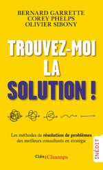 Vente Livre Numérique : Trouvez-moi la solution!  - Bernard Garrette - Olivier Sibony - Corey Phelps