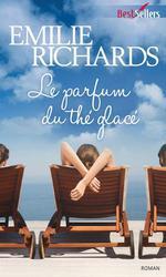 Vente EBooks : Le parfum du thé glacé  - Emilie Richards
