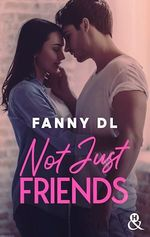 Not Just Friends  - Fanny D.L