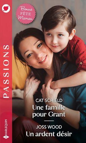 Vente EBooks : Une famille pour Grant ; un ardent désir  - Cat Schield  - Joss Wood