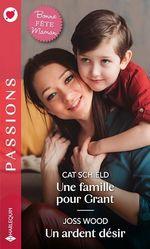 Vente Livre Numérique : Une famille pour Grant - Un ardent désir  - Cat Schield - Joss Wood