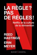 Vente Livre Numérique : La règle ? pas de règle ! Netflix et la culture de la réinvention  - Erin Meyer - Reed Hastings
