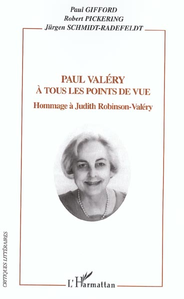 Paul valery a tous les points de vue - hommage a judith robinson-valery