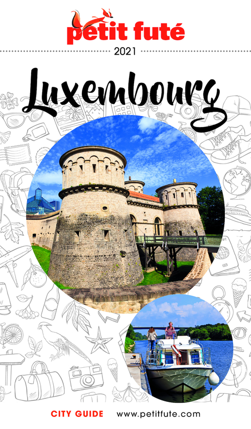 GUIDE PETIT FUTE ; COUNTRY GUIDE ; Luxembourg (édition 2021)