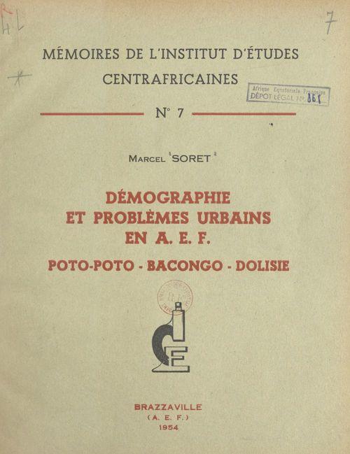 Vente EBooks : Démographie et problèmes urbains en A.E.F. : Poto-Poto, Bacongo, Dolisie  - Marcel Soret