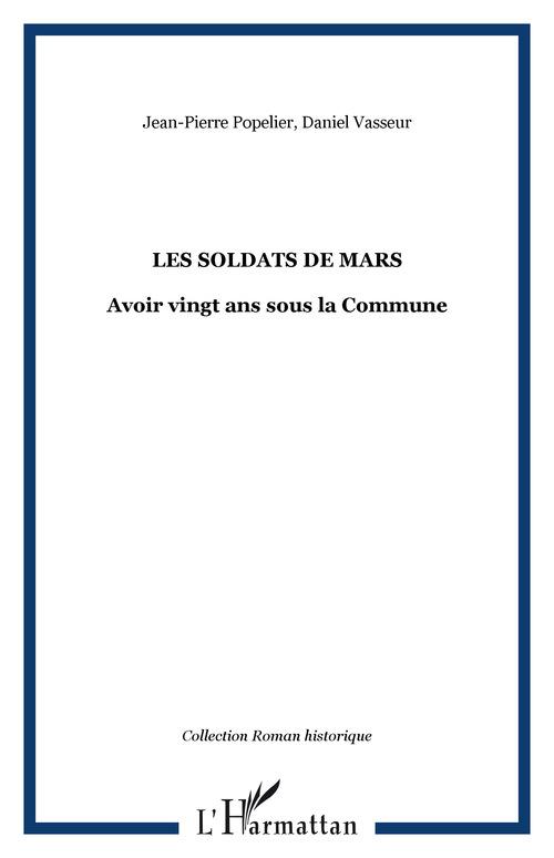 Les soldats de mars ; avoir vingt ans sous la commune