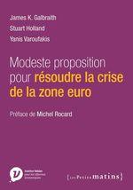 Vente EBooks : Modeste proposition pour résoudre la crise de la zone euro  - Yanis Varoufakis - James K. Galbraith - Stuart Holland
