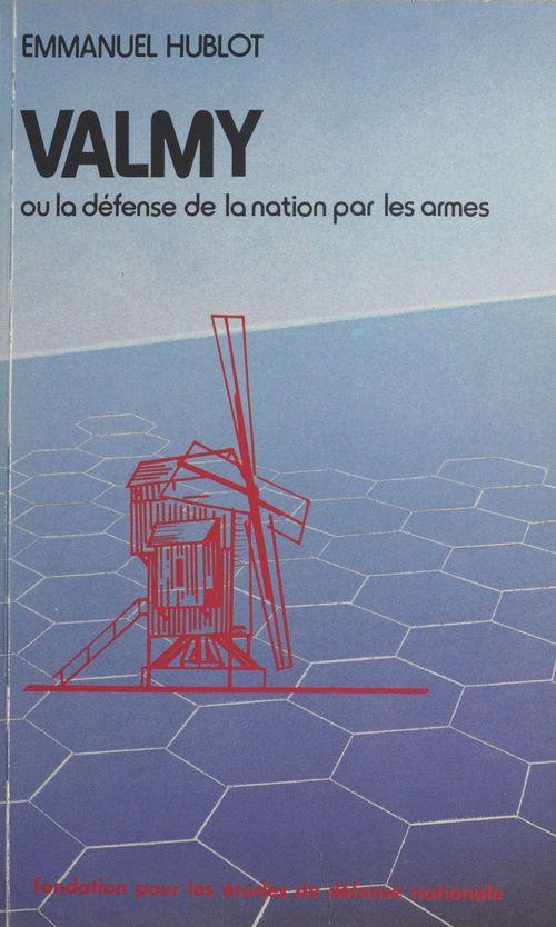 Valmy ou La défense de la nation par les armes  - Emmanuel Hublot