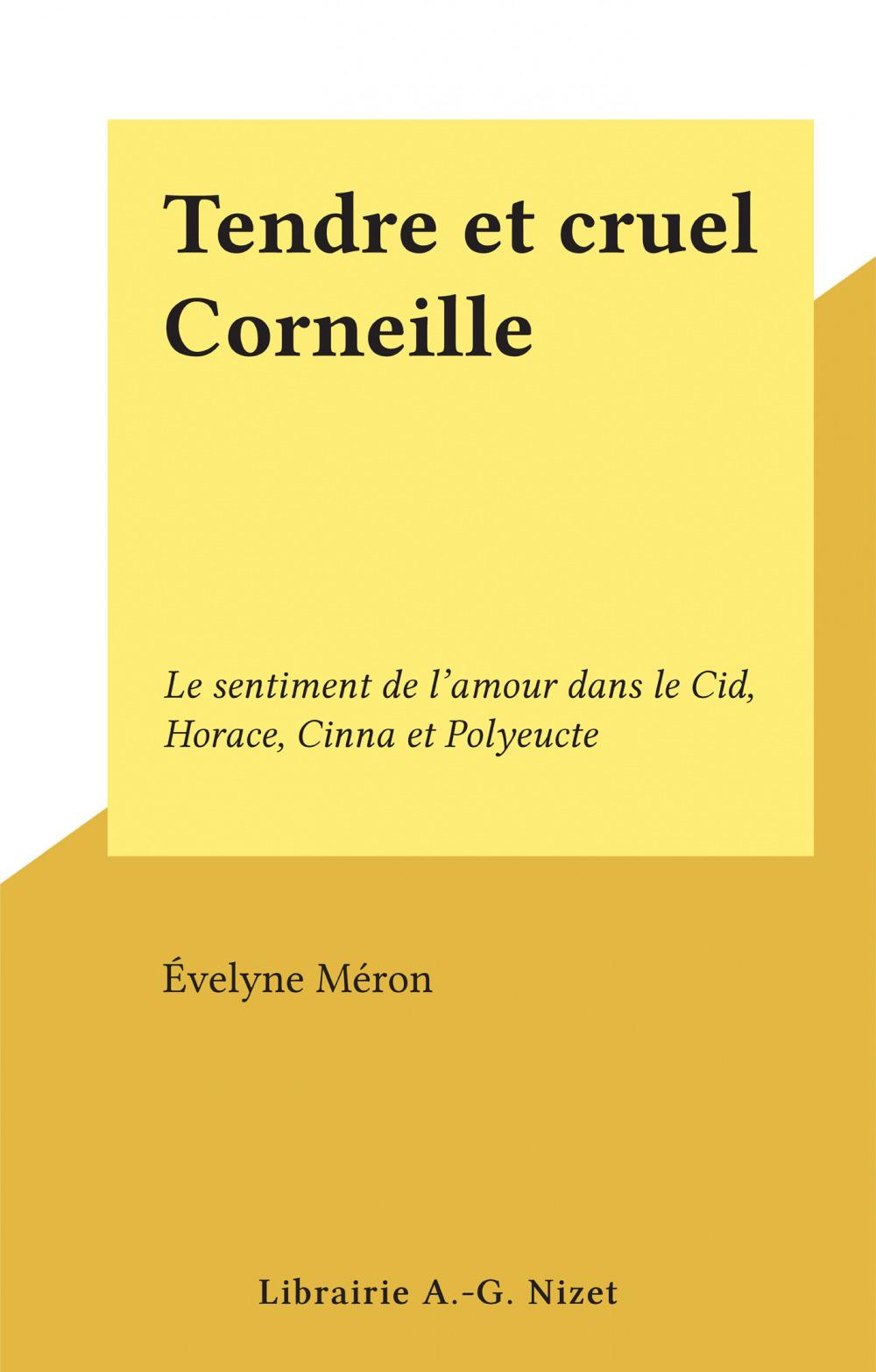 Tendre et cruel Corneille