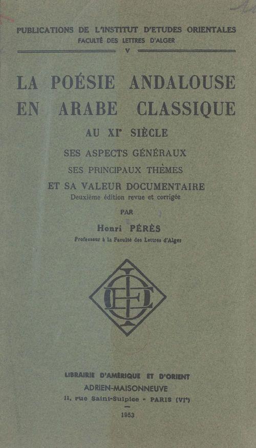 La poésie andalouse en arabe classique au XIe siècle