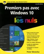 Premiers pas avec Windows 10 pour les Nuls, nouvelle édition  - Peter WEVERKA