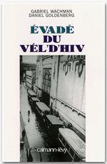 Evadé du Vel' d'Hiv  - Daniel Goldenberg  - Gabriel Wachman