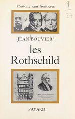 Les Rothschild  - Jean BOUVIER