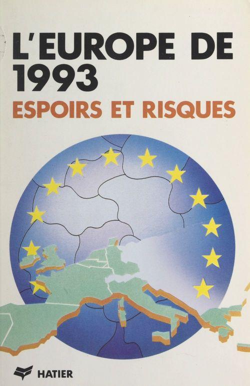 L'Europe de 1993 : espoirs et risques