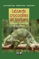 Lézards, crocodiles et tortues d´Afrique occidentale et du Sahara