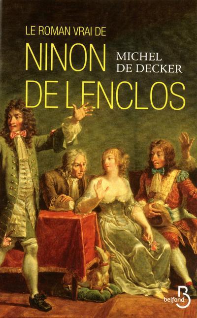 Le roman vrai de Ninon de Lenclos