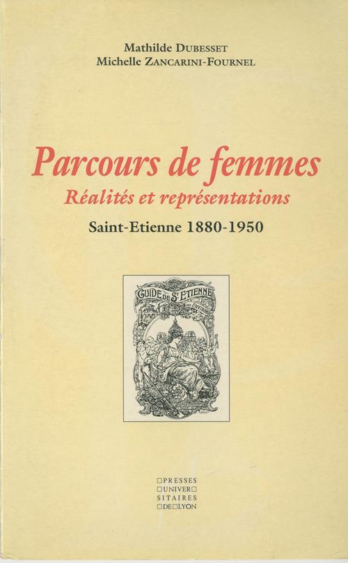 Parcours de femmes: Réalités et représentations  - Mathilde Dubesset  - Dubesset  - Michelle ZANCARINI-FOURNEL