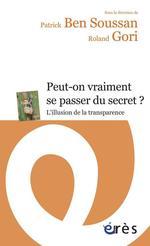 Vente EBooks : Peut-on vraiment se passer du secret ?  - Roland GORI - Patrick Ben Soussan
