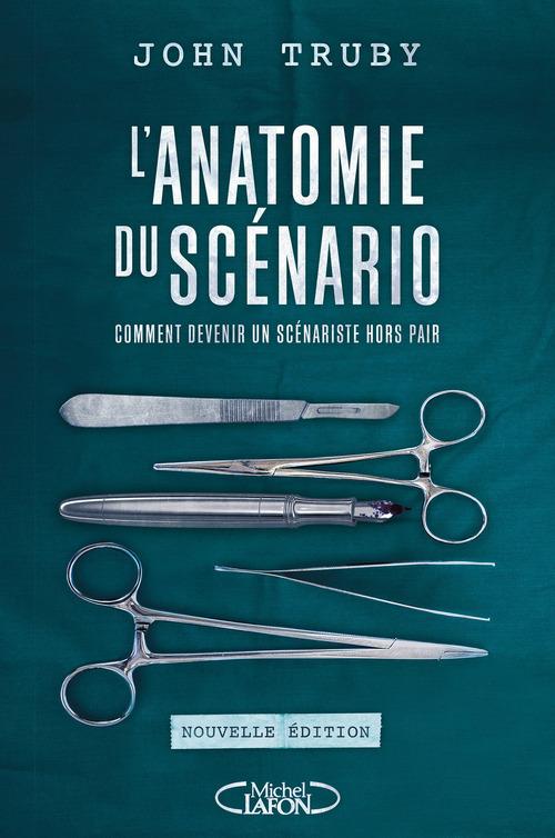 L'anatomie du scénario ; comment devenir un scénariste hors pair (édition 2017)