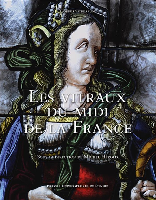 LES VITRAUX DU MIDI DE LA FRANCE HEROLD, MICHEL