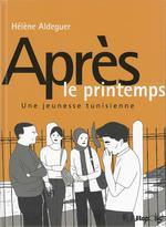 Couverture de Après le printemps ; une jeunesse tunisienne