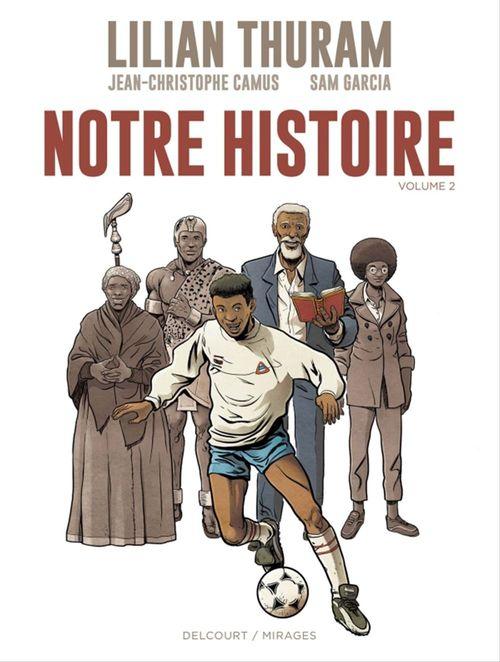 Notre Histoire - Volume 2  - Lilian Thuram  - Jean-Christophe Camus