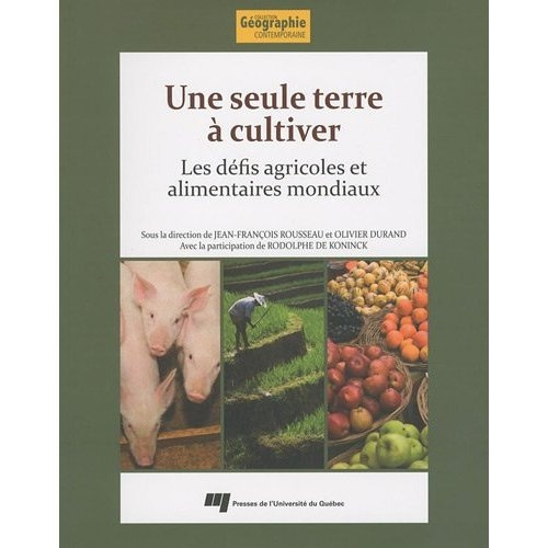 Une seule terre à cultiver ; les défis agricoles et alimentaires mondiaux