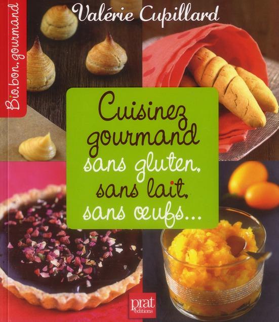 Cuisinez gourmand sans gluten, sans lait, sans oeufs...