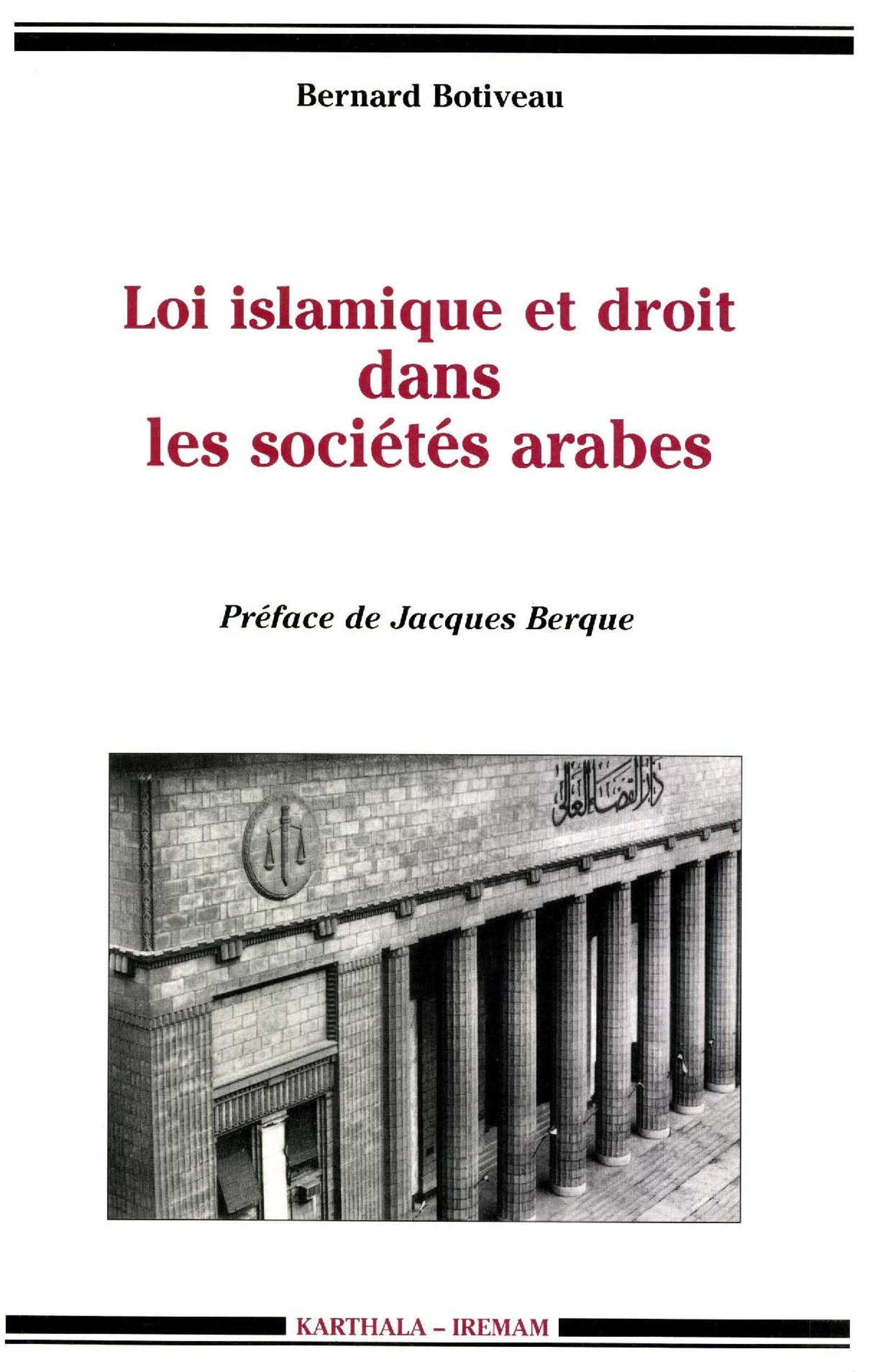 Loi islamique et droit dans les societes arabes - mutations des systemes juridiques du moyen-orient