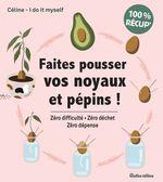 Vente EBooks : Faites pousser vos noyaux et pépins !  - Céline - I Do It Myself