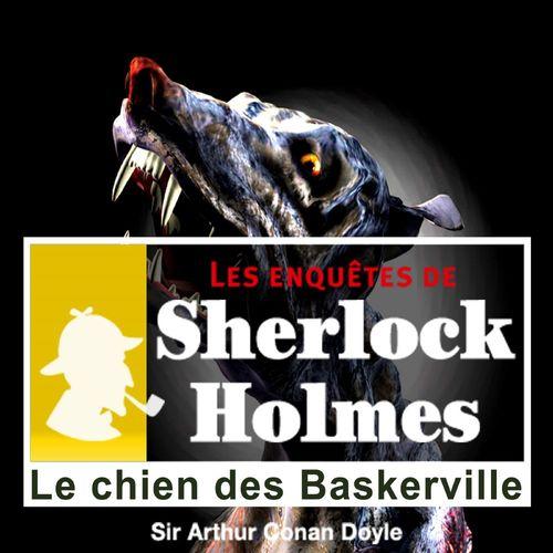 Les Enquetes De Sherlock Holmes ; Le Chien Des Baskerville