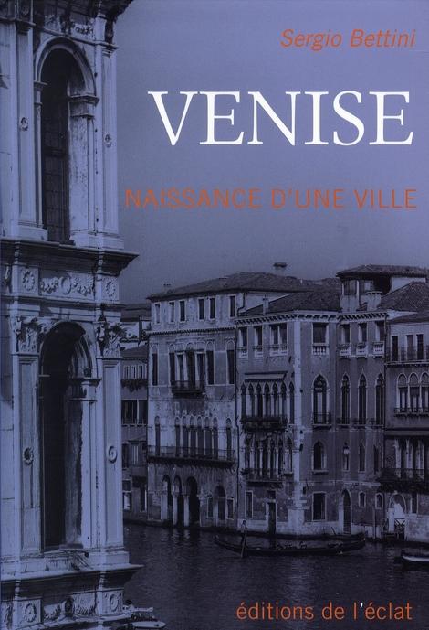 Venise, naissance d'une ville