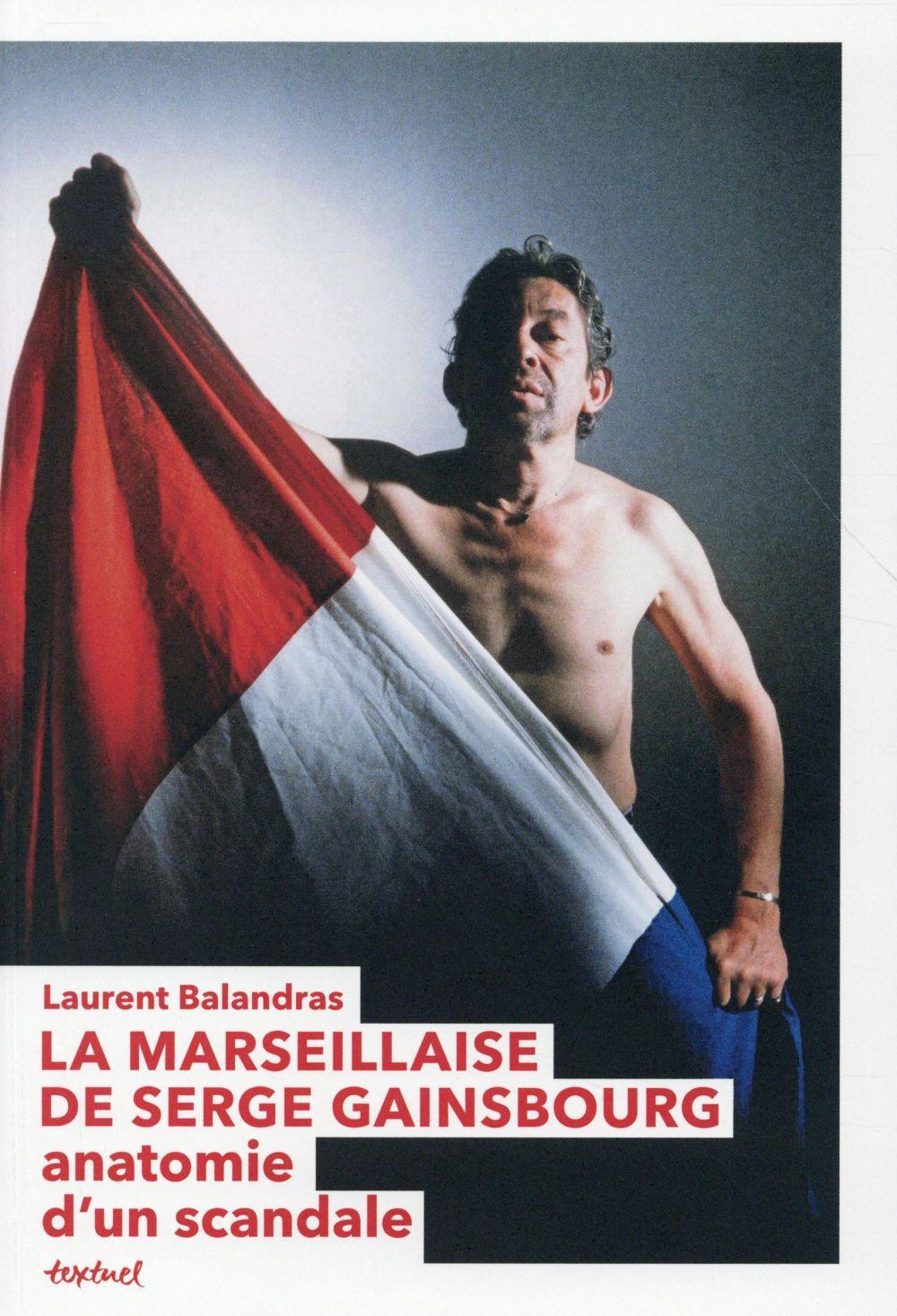 La Marseillaise de Serge Gainsbourg ; anatomie d'un scandale