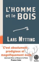 L'homme et le bois  - Lars Mytting
