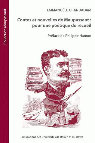 Contes et nouvelles de Maupassant ; pour une poétique du recueil
