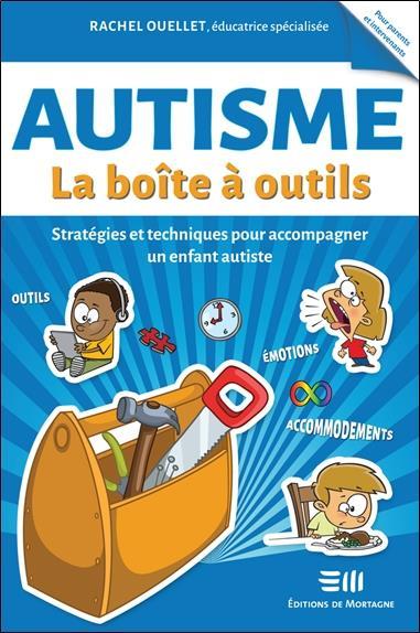Autisme : la boîte à outils ; stratégies et techniques pour accompagner un enfant autiste