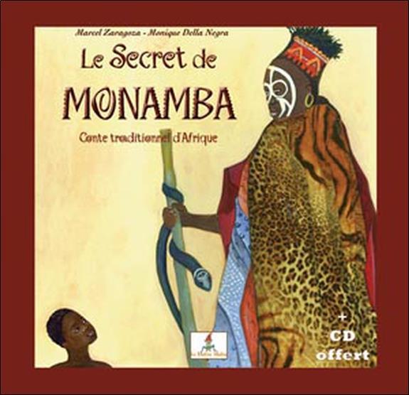 Le secret de Monamba ; conte traditionnel d'Afrique