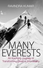 Many Everests  - Ravindra Kumar