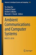 Ambient Communications and Computer Systems  - Krishn K. Mishra - Shailesh Tiwari - Munesh C. Trivedi - Yu-Chen Hu